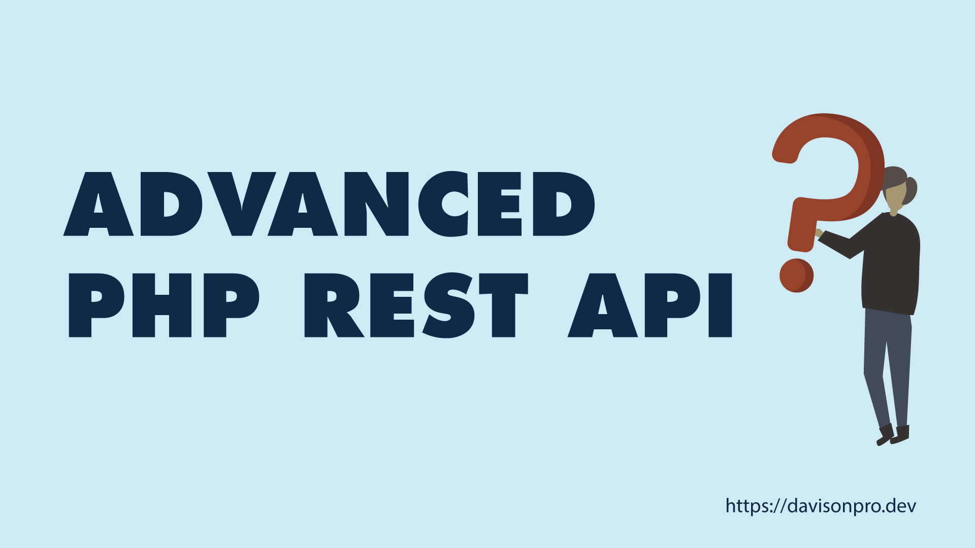 How To Create An Advanced PHP Rest API